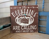 The Mountains are Calling and I Must Go Hand Painted Wood Sign