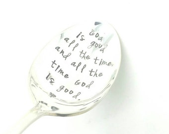 God is Good All the Time and All the Time God Is Good Hand Stamped Spoon, Inspirational