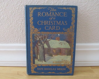first edition book 1916 ROMANCE of the CHRISTMAS CARD by Kate Douglas Wiggins / Illustated  lovely old book