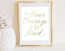 Have Courage and Be Kind Print Cinderella, Gold, Handwriting, Instant Download, 8x10 Sign Poster, Gallery Wall Decor, Inspirational Quote