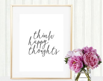 Think Happy Thoughts Print