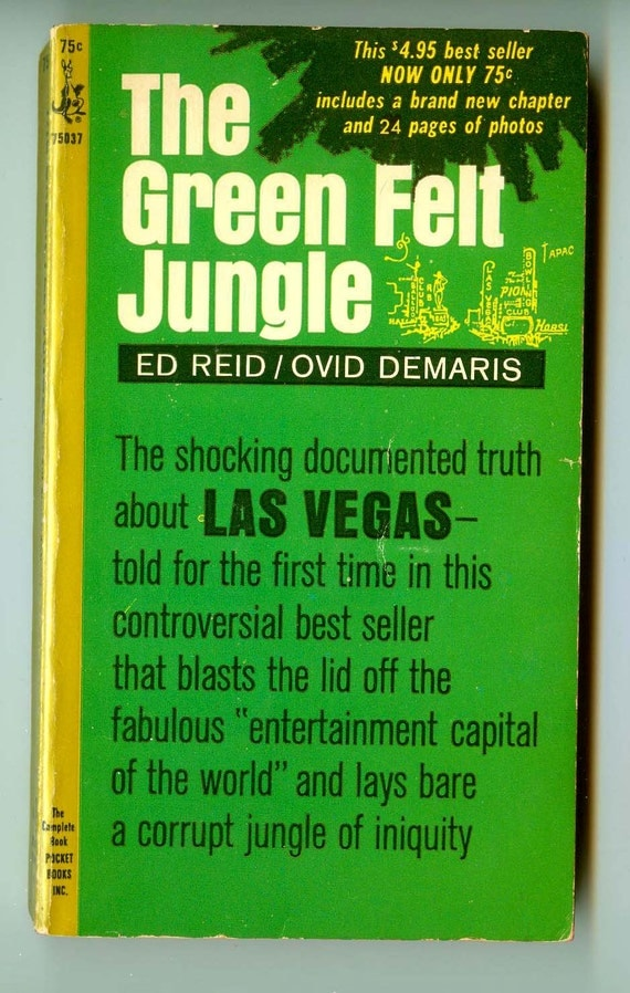 The Green Felt Jungle Truth of Las Vegas Gambling Mobsters Mafia Prostitution Crime History by Ed Reid & Ovid Demaris Vintage Paperback Book