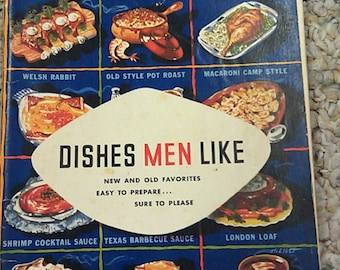 DISHES MEN LIKE: New Recipes & Old Favorites Easy to Prepare 1952 Lea Perrins