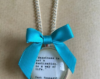 "Kurt Vonnegut ""Happiness is not a destination"" Quote Necklace - Handmade Unique"
