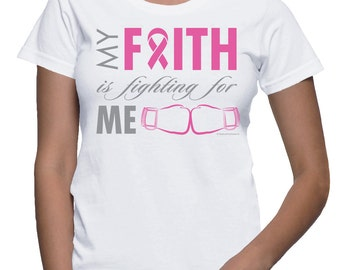 My Faith is Fighting for me - Breast Cancer T-shirt