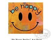 BE HAPPY Print, Original Art Print , Positive Juvenile Nursery Art, Orange Turquoise Inspirational Abstract Art, Smile, Zen Yoga Wall Art