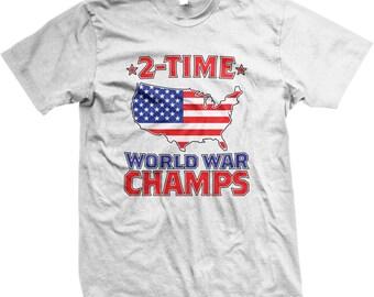2 time world war champs menu0027s tshirt day shirt american pride - American Pride T Shirt