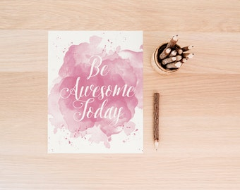 Be Awesome Today, Pink Art Poster, Art Print,  Motivational Quote, Printable Art, Motivational, Wall Art Printable, Room Decor