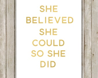 8x10 She Believed She Could Print, Inspirational Printable, Typography Print, Nursery Decor, Metallic Gold Art, Instant Digital Download