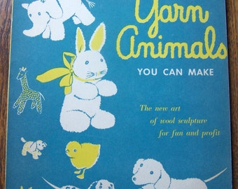 """Vintage """"Yarn Animals You Can Make"""" by Pearl Pomeroy Goerdeler Craft Book"""