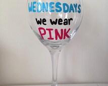 Mean Girls Wine Glass - On Wednesdays We Wear Pink Wine Glass