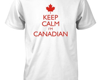 Keep Calm I'm Canadian Funny T-Shirt Maple Leaf Canada Country Tee for Men