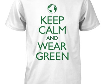 Keep Calm and Wear Green Funny Environment T-Shirt for Men Earth Day Planet Tee