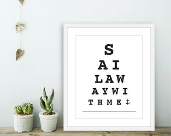 Sail Away With Me -  Eye Chart Art Print  - Nautical Love Poster  - Modern Wall Art - Black and White