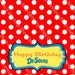 Happy Birthday Dr. Seuss  Printable Bag Topper