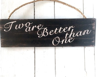 Two Are Better than One, Wooden Love Sign, Black and White Wall Art