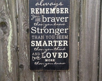 Always Remember You Are Braver Than You Seem- Pallet Sign- Winnie the Pooh quote