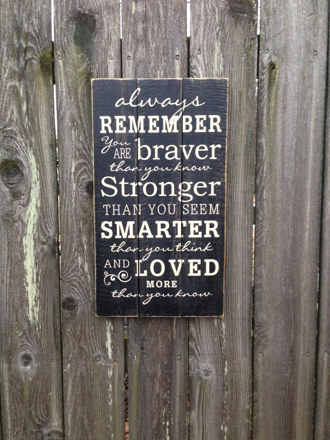 Always Remember You Are Braver Than You Seem Pallet Sign