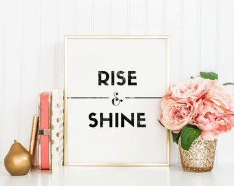 RISE & SHINE - Instant Download - 8x10 - 11x14 - Printable Art - Letterpress Style - Minimalist - Typography - Home Decor