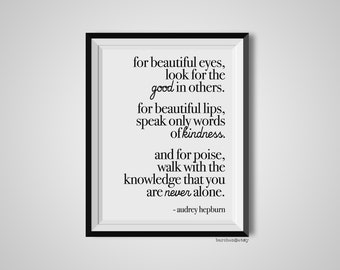 For Beautiful Eyes Look For The Good, Audrey Hepburn, Quote Print, Quotation Print, Black & White, Art Poster, Modern Poster, Art Print