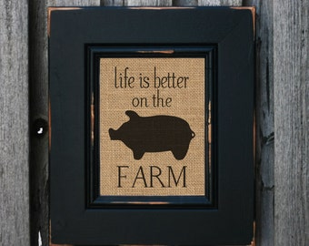Life is Better on the Farm Rustic Home Decor Kitchen Decor Wall Art Rustic Art - PRINT ONLY