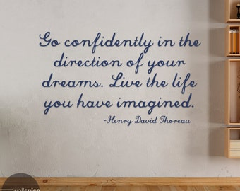 Henry David Thoreau Quote Go Confidently In The Direction Of Your Dreams Live The Life You Have Imagined Vinyl Wall Decal Sticker