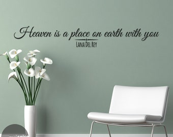 Lana Del Rey Quote Heaven Is A Place On Earth With You Vinyl Wall Decal Sticker