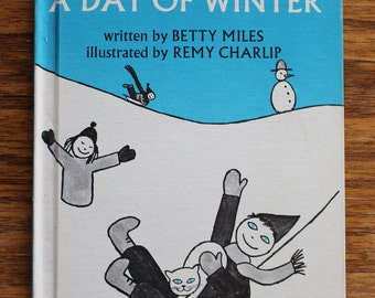 Vintage 1961 First Edition Hardcover of A Day of Winter Written by Betty Miles & Illustrated by Remy Charlip