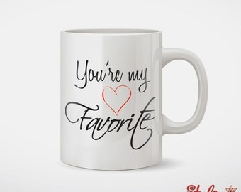 You're My Favorite Coffee Mug