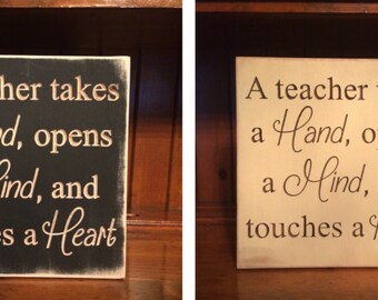 "Custom Carved Wooden Sign - ""A Teacher Takes A Hand, Opens A Mind, and Touches A Heart"""