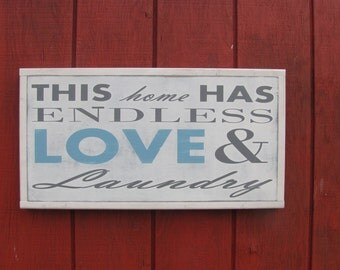 This Home has Endless Love and Laundry Wooden Sign Inspirational Wood Sign Laundry Wall Art 2x1