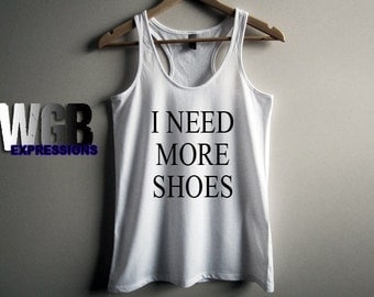 I need more shoes womans tank top white