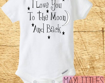I Love You To The Moon And Back Baby Onesie