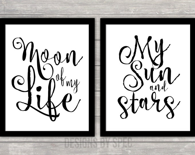 Game Of Thrones Quote Print Pack - Moon of My Life - My Sun & Stars