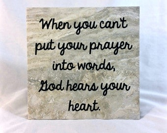 When you can't put your prayer into words, God hears your heart - saying, quote, 6x6 tile with stand, prayer, God, religious, gift