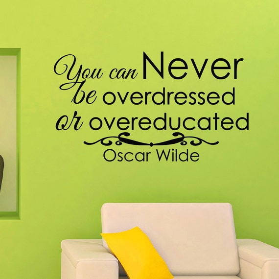 Wall decals quotes oscar wilde you can never decal lettering for Art and decoration oscar wilde