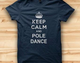 Keep Calm And Pole Dance // Mens T Shirt // Funny T Shirt // Festival Clothing // Workout Top // Mens Tees // Pole Dance Clothing