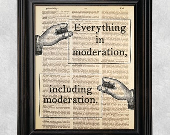 Everything in Moderation, Including Moderation, Oscar Wilde Quote, Dictionary Art Print, Book Page, Upcycled, 8x10 Print (#169)