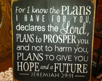 "Jeremiah 29:11     12""x 12"" For I know the plans I have for you....sign"