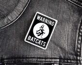 Warning Batcats Pin - Glossy resin coating