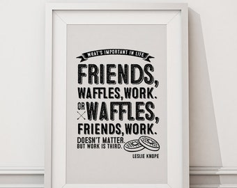 "Leslie Knope ""Friends, Waffles, Work"" Typographic Poster, Printable DIY Parks & Recreation TV Quote Art"