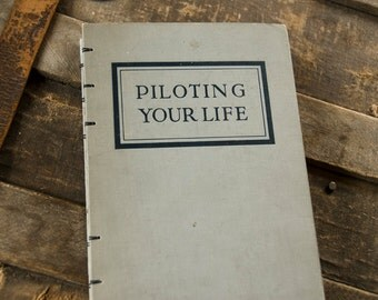 1930 PILOTING YOUR LIFE Vintage Lined Notebook Journal