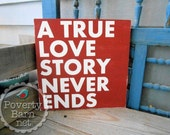 A True Love Story Never Ends Hand Painted Wood Sign Romance