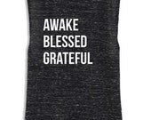 Awake. Blessed. Grateful Muscle Tank