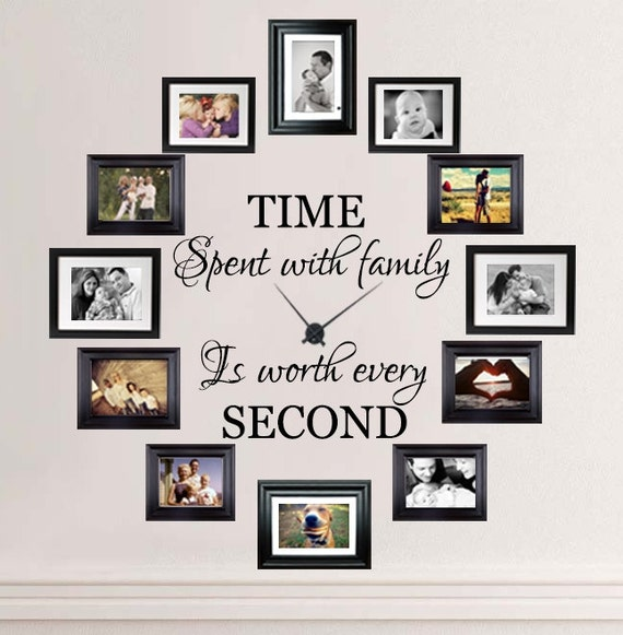 Second Home Decorating Ideas: Time Spent With Family Is Worth Every Second Wall Decal