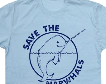 Narwhal T Shirt Save The Narwhals Tee Funny Vintage soft Whales Shirts Unicorn Awesome mens Womens Kids Tees