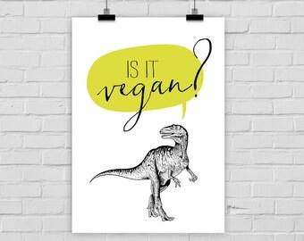 fine-art print IS IT VEGAN? veggie poster dinosaur dino t-rex vintage modern