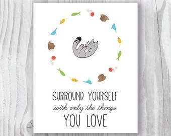 Cat Art Print,  Surround Yourself with Only The Things You Love Inspirational Cat Art Printable, Cat Illustration, Minimalists Cat Art