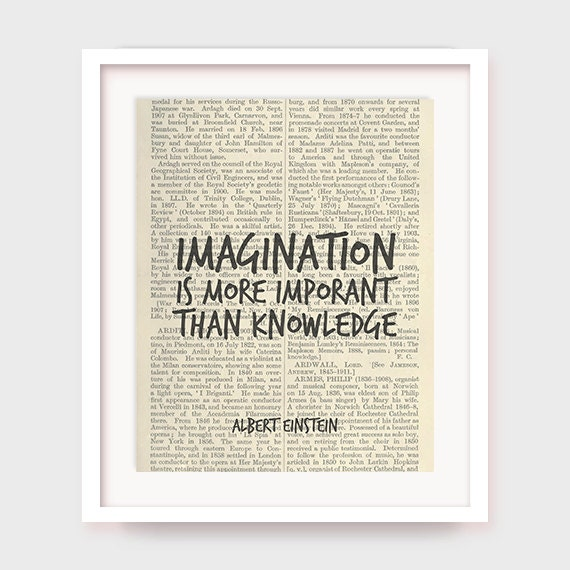 Einstein Quotes Imagination Is More Important Than Knowledge: Albert Einstein Quote Inspirational Quote Print Imagination