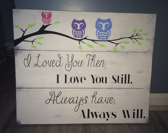 I loved you then owls on branch wood sign. Owl sign. Girls room wall art.